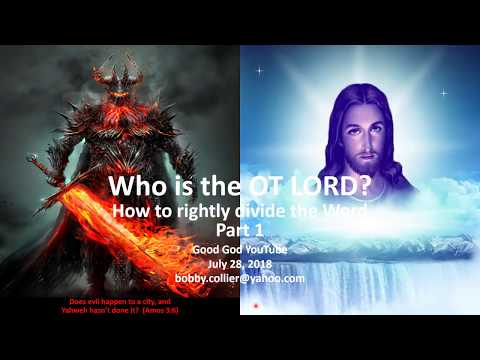33 - Who is the OT LORD?  Rightly Dividing - Part 1 - Jul 29 2018