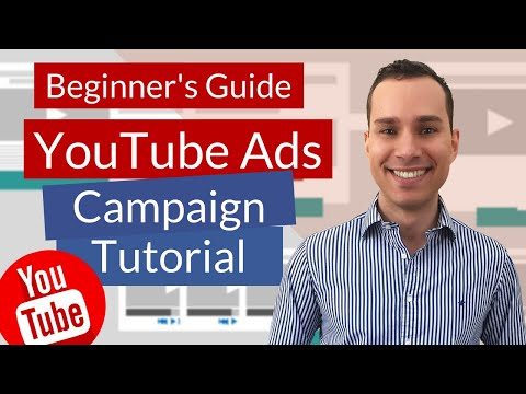 Youtube Advertising Tutorial 2018 For Beginners: How To Create Your First YouTube Video Ad Campaign