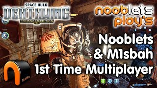 SPACE HULK DEATHWING Multiplayer Nooblets & M1sbah 1st Time