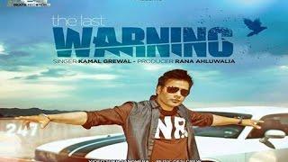 The Last Warning || Kamal Grewal || Desi Beats Records || New Punjabi Songs 2015