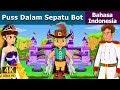 Puss Dalam Sepatu Bot Cerita Untuk Anak anak Animasi Kartun 4K Indonesian Fairy Tales