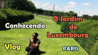 VLOG - Apresentando o Jardim de Luxembourg - Paris