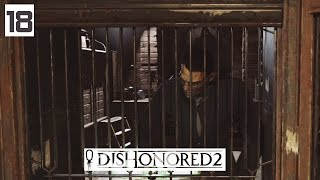 Dishonored 2 Gameplay Part 18 - Roseburrow Prototype - Lets Play Walkthrough Stealth PC