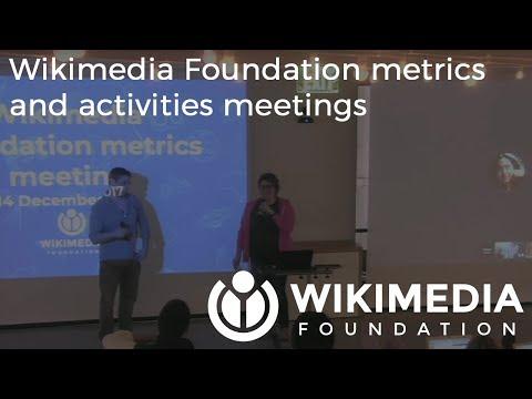 Wikimedia Foundation metrics and activities meeting - December 2017