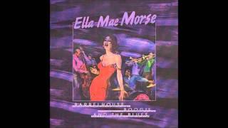 Ella Mae Morse - A Sleepin at The Foot of The Bed