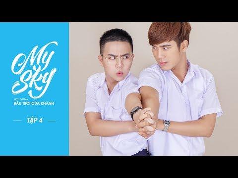 Ep 4 | Web-drama | MY SKY_BẦU TRỜI CỦA KHÁNH | OFFICIAL - Full HD | cc ENG x CHINA x THAILAND
