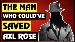 """Guns N' Roses:The Man Who Could've Saved """"Chinese Democracy"""" & Axl Rose!"""