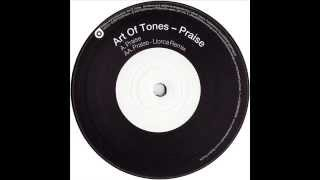 Art Of Tones  -  Praise - Llorca Remix