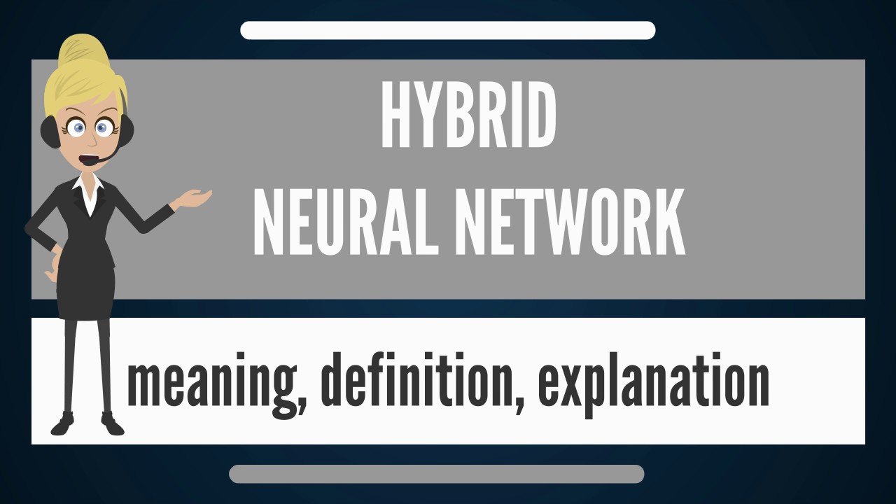 What Is Hybrid Neural Network Does Mean Meaning