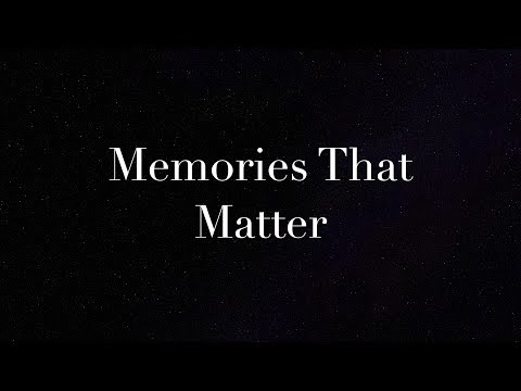 Memories that Matter