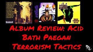 ALBUM REVIEW: ACID BATH PAEGAN TERRORISM TACTICS | Julian Gonzalez