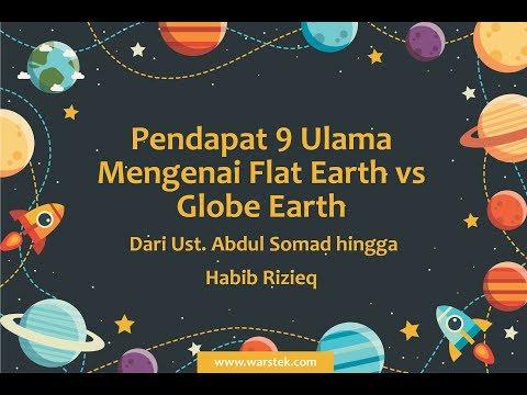 Pendapat 9 Ulama Mengenai Flat Earth vs Globe Earth - Dari Ust. Abdul Somad hingga Habib Rizieq