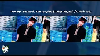 Primary ft. Kim Sungkyu  ♪ Drama Türkçe altyazılı/Turkish Sub