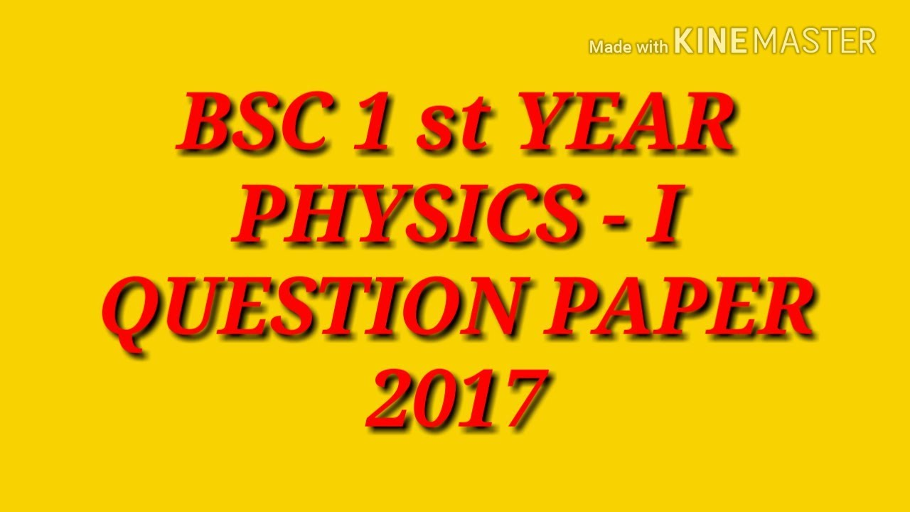 Bsc 1st year Physics Question paper - 2017 | new star batch
