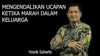 Mengendalikan ucapan ketika marah dalam keluarga - Yoyok Suharto
