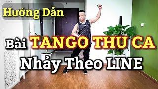 Hướng Dẫn Chậm Bài TANGO THU CA Nhảy Theo LINE / Leo( Bài Khớp Nhạc BẤM 🔽