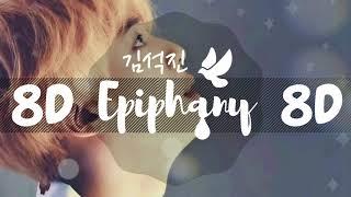[8D AUDIO] BTS JIN - EPIPHANY [USE HEADPHONES 🎧] | BTS | 8D