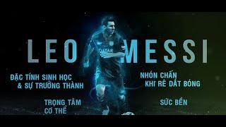 [Giải mã thiên tài] Khả năng rê dắt bóng siêu phàm của Messi