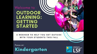 LSF Outdoor Learning Webinars: Focus on Kindergarten