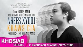 nrees hands band khaws cia official lyric video hmong new song 2016