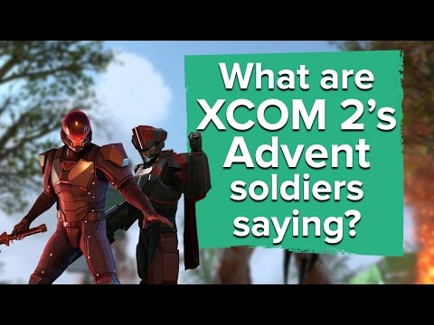 What are XCOM 2's Advent soldiers REALLY saying?