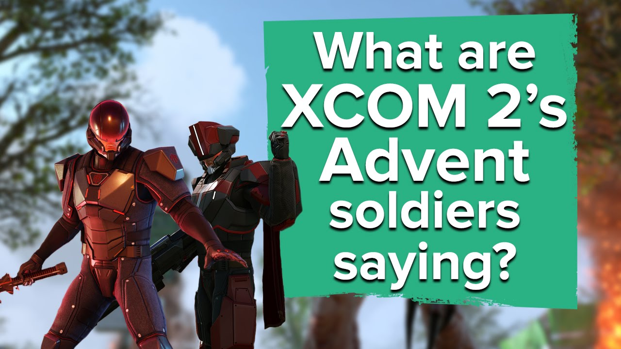 what are xcom 2 39 s advent soldiers really saying youtube. Black Bedroom Furniture Sets. Home Design Ideas