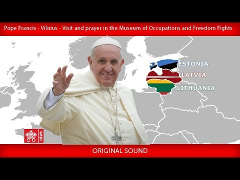 Pope Francis - Vilnius - Visit and Prayer at the Museum of Occupations and Freedom Fights 23092018