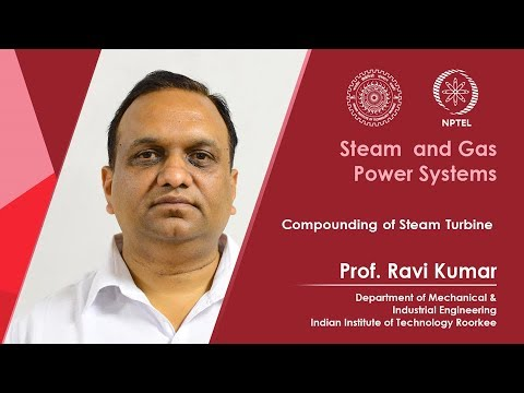 Lecture 22: Compounding of Steam Turbine