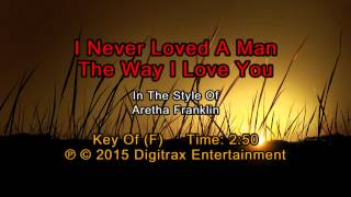 Aretha Franklin - I Never Loved A Man The Way I Love You (Backing Track)