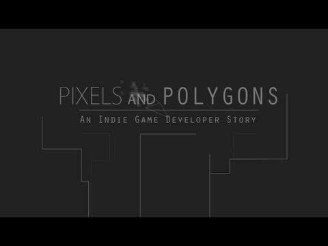 Pixels and Polygons: An Indie Game Developer Story