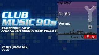 DJ SD - Venus - Radio Mix - ClubMusic90s