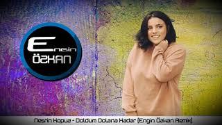 Nesrin Kopuz - Doldum Dolana Kadar [ Engin Özkan Remix ] Resimi