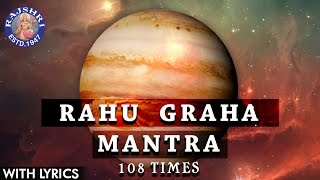Rahu Shanti Graha Mantra 108 Times With Lyrics | Navgraha Mantra | Rahu Graha Stotram