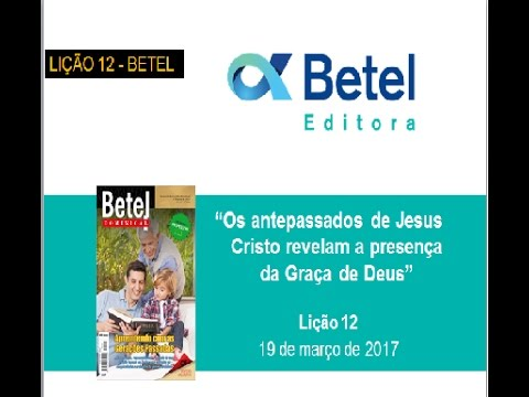 Lição 12 do 1 Trim 2017 - Escola Dominical - Betel