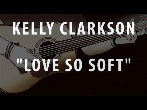 KELLY CLARKSON - LOVE SO SOFT (ACOUSTIC INSTRUMENTAL / KARAOKE / COVER)