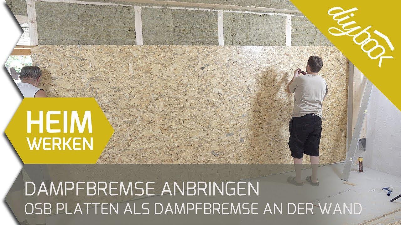 Dampfbremse An Mauerwerk Verkleben : dampfbremse anbringen osb platten als dampfbremse an der ~ Watch28wear.com Haus und Dekorationen