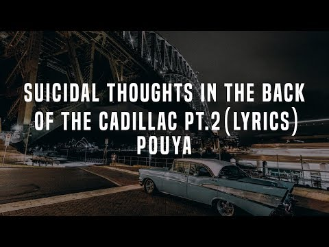 Pouya - Suicidal Thoughts In The Back Of The Cadillac Pt.2 (Lyrics / Lyric Video)
