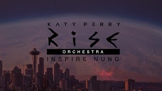Rise Katy Perry Hybrid Orchestra Inspire Nung.mp3
