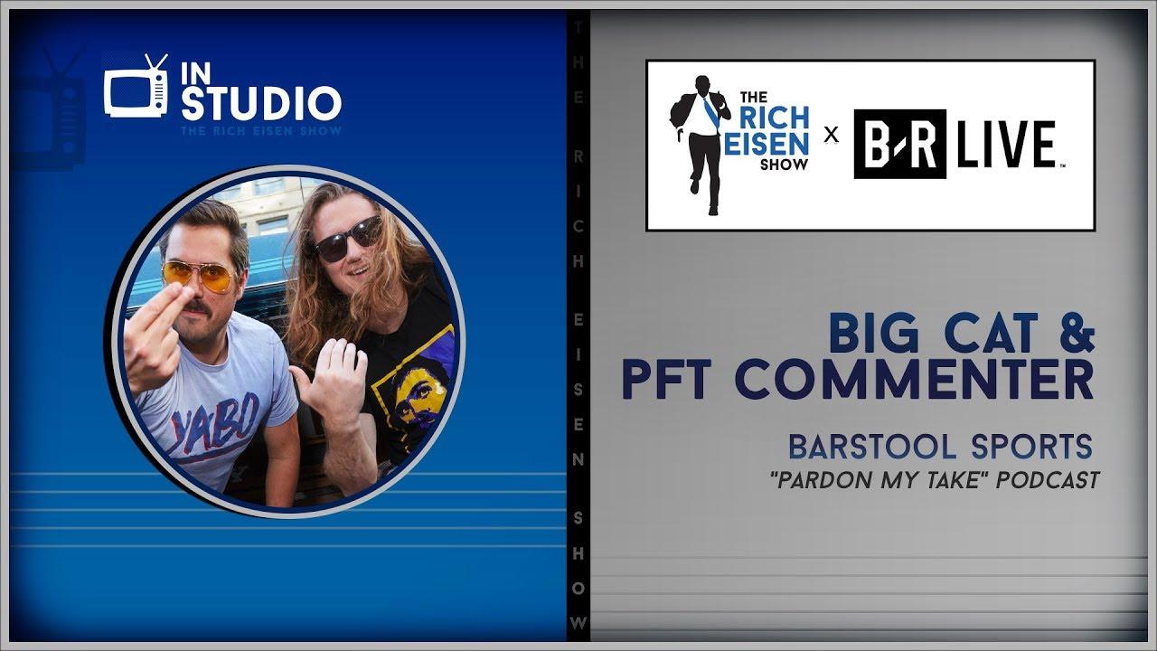 Barstool Sports' Big Cat & PFT Commenter Join the Rich Eisen Show In-Studio | Full Intervie