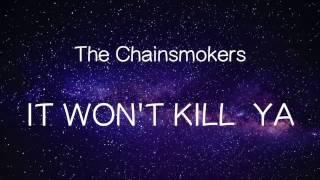 【洋楽和訳】The Chainsmokers ft Louane It Won& 39 t Kill Ya(Lyrics)