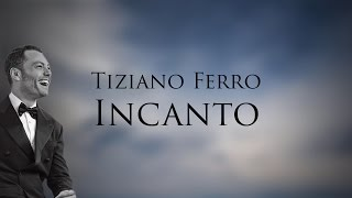 Tiziano Ferro - Incanto (Testo | Lyric Video)