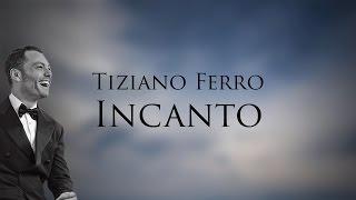 Tiziano Ferro - Incanto (Testo | Lyric Video)