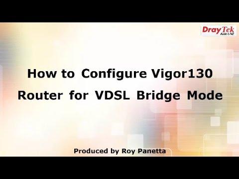 How to Configure the Vigor130 Router for VDSL2 Bridge Mode