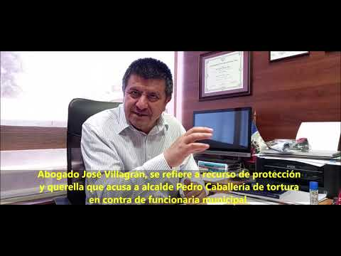 Abogado José Villagrán, recurso de protección y querella que acusa a alcalde Pedro Caballería