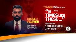17th June - Morning House of Prayer - SEC Virtual Camp Meeting 2020