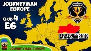 FM19 Journeyman - C4 EP6 - Dnipro-1 Ukraine - A Football Manager 2019 Story