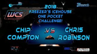 #7 - Chip COMPTON vs Chris ROBINSON - The 2018 Freezer's Icehouse 1-Pocket Challenge!