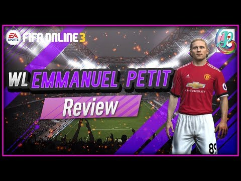 WL Emmanuel Petit Review - เขาคุ้มค่าหรือไม่? - Adakah Ia Berbaloi? - FIFA ONLINE 3