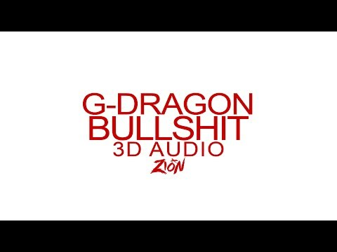 G-DRAGON(지드래곤) - BULLSHIT(개소리) (3D Audio Version)