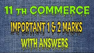 11 th COMMERCE// IMPORTANT 1 & 2 MARKS// WITH ANSWER